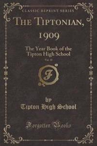 The Tiptonian, 1909, Vol. 11