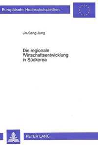 Die Regionale Wirtschaftsentwicklung in Suedkorea: Eine Empirische Untersuchung Mit Hilfe Der Shift-Analyse