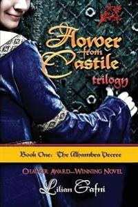 Flower from Castile Trilogy - Book One: The Alhambra Decree