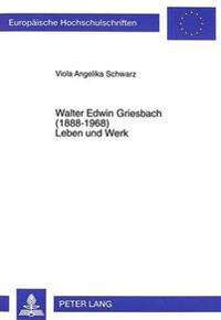 Walter Edwin Griesbach (1888-1968). Leben Und Werk: Pharmakologe, Stoffwechselpathologe Und Endokrinologe