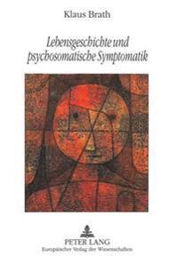 Lebensgeschichte Und Psychosomatische Symptomatik: Aetiologische Und Praeventive Aspekte Bei Jugendlichen