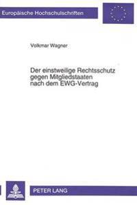 Der Einstweilige Rechtsschutz Gegen Mitgliedstaaten Nach Dem Ewg-Vertrag