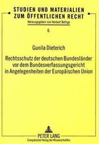 Rechtsschutz Der Deutschen Bundeslaender VOR Dem Bundesverfassungsgericht in Angelegenheiten Der Europaeischen Union