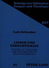 Leiden Und Gerechtigkeit: Studien Zu Theologie Und Textgeschichte Des Sirachbuches