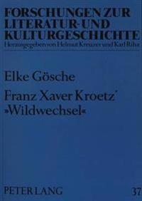 Franz Xaver Kroetz' -Wildwechsel-: Zur Werkgeschichte Eines Dramatischen Textes in Den Medien