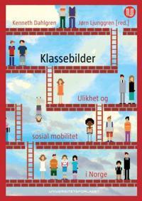 Klassebilder: ulikhet og sosial mobilitet i Norge