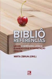 Biblio Referencias: Lacan: O Seminario, Livro 6: O Desejo E Sua Interpretacao