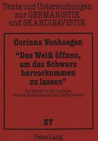 -Das Weiss Oeffnen, Um Das Schwarz Hervorkommen Zu Lassen-: Zur Schrift in Der Dramatik Victoria Benedictssons Und Cecilie Loveids