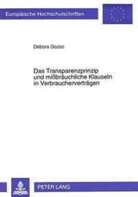 Das Transparenzprinzip Und Missbraeuchliche Klauseln in Verbrauchervertraegen: Eine Rechtsvergleichende Analyse Des Deutschen, Europaeischen Und Brasi