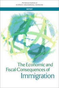 The Economic and Fiscal Consequences of Immigration
