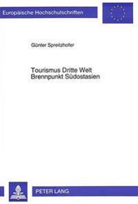 Tourismus Dritte Welt. Brennpunkt Suedostasien: Alternativtourismus ALS Motor Fuer Massentourismus Und Soziokulturellen Wandel