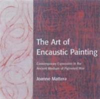 The Art of Encaustic Painting