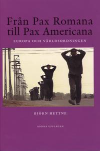 Från Pax Romana till Pax Americana : Europa och världsordningen