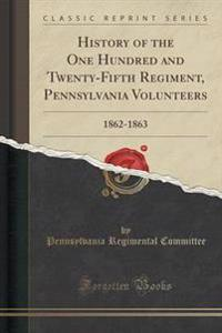 History of the One Hundred and Twenty-Fifth Regiment, Pennsylvania Volunteers