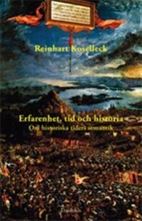 Erfarenhet, tid och historia : om historiska tiders semantik