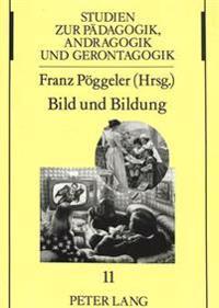 Bild Und Bildung: Beitraege Zur Grundlegung Einer Paedagogischen Ikonologie Und Ikonographie