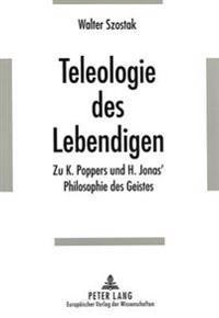 Teleologie Des Lebendigen: Zu K. Poppers Und H. Jonas' Philosophie Des Geistes