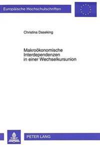 Makrooekonomische Interdependenzen in Einer Wechselkursunion