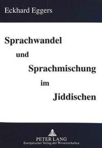 Sprachwandel Und Sprachmischung Im Jiddischen