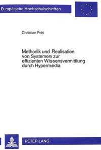 Methodik Und Realisation Von Systemen Zur Effizienten Wissensvermittlung Durch Hypermedia
