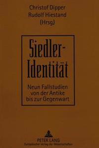 Siedler-Identitaet: Neun Fallstudien Von Der Antike Bis Zur Gegenwart