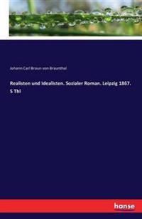 Realisten Und Idealisten. Sozialer Roman. Leipzig 1867. 5 Thl