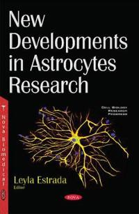 New developments in astrocytes research