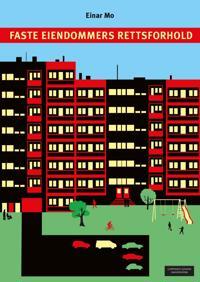 Faste eiendommers rettsforhold - Einar Mo | Inprintwriters.org