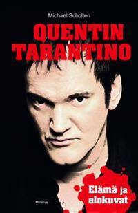 Quentin Tarantino - Elämä ja elokuvat