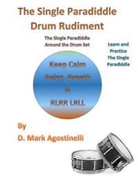 The Single Paradiddle Drum Rudiment: The Single Paradiddle Around the Drum Set