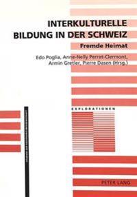Interkulturelle Bildung in Der Schweiz. Fremde Heimat