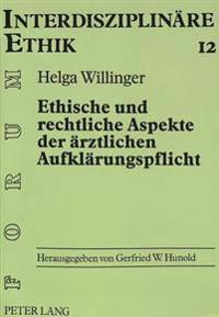 Ethische Und Rechtliche Aspekte Der Aerztlichen Aufklaerungspflicht