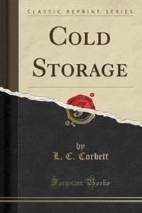 Cold Storage (Classic Reprint)