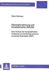 Herzwahrnehmung Und Hirnelektrische Aktivitaet: Eine Analyse Der Topographischen Verteilung Von Herzschlag-Synchron Evozierten Potentialen (Hep)