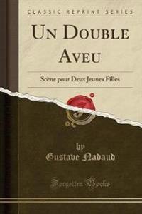 Un Double Aveu