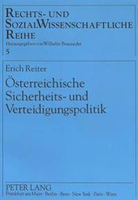 Oesterreichische Sicherheits- Und Verteidigungspolitik: Aufsaetze Und Essays