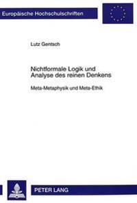 Nichtformale Logik Und Analyse Des Reinen Denkens: Meta-Metaphysik Und Meta-Ethik