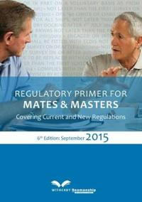 Regulatory Primer for Mates and Masters Covering Current & New Regulations