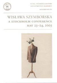 Wislawa Szymborska : a Stockholm conference : May 23-24, 2003