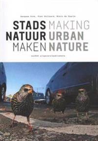 Stadss Natuur Maken / Making Urban Nature
