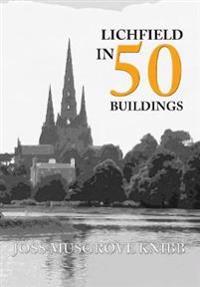 Lichfield in 50 Buildings