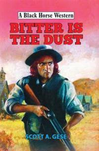 Bitter is the Dust