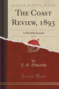 The Coast Review, 1893, Vol. 45