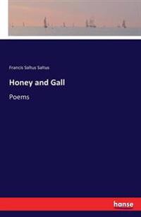 Honey and Gall
