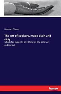 The Art of Cookery, Made Plain and Easy
