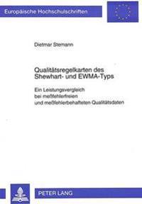 Qualitaetsregelkarten Des Shewhart- Und Ewma-Typs: Ein Leistungsvergleich Bei Messfehlerfreien Und Messfehlerbehafteten Qualitaetsdaten