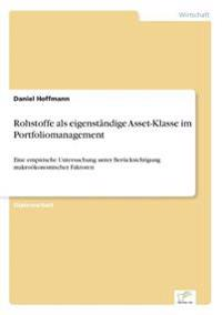 Rohstoffe ALS Eigenstandige Asset-Klasse Im Portfoliomanagement