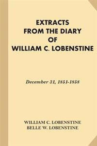 Extracts from the Diary of William C. Lobenstine: December 31, 1851-1858