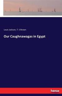 Our Caughnawagas in Egypt