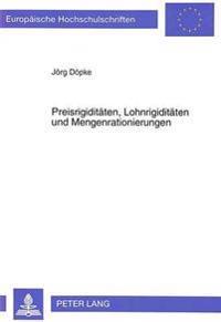 Preisrigiditaeten, Lohnrigiditaeten Und Mengenrationierungen: Eine Empirische Analyse Fuer Die Bundesrepublik Deutschland